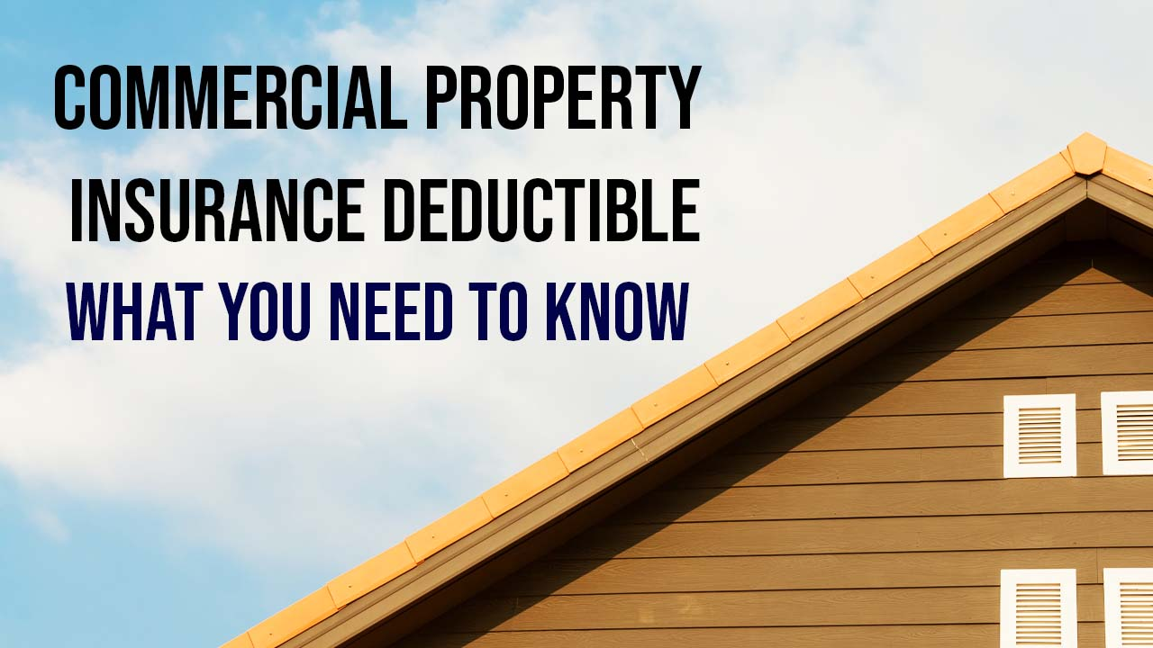 Is Commercial Property Insurance Deductible? Here's What ...